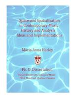 Space and Spatialization in Contemporary Music: History and Analysis, Ideas and Implementations