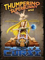 Thumperino Superbunny and the Mummy's Curse af Amber L. Spradlin