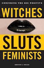 Witches, Sluts, Feminists