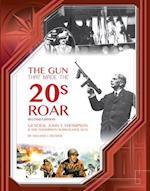 The Gun That Made the 20's Roar