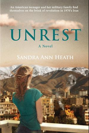 Bog, hæftet Unrest: A Coming-of-Age Story Beneath the Alborz Mountains af Sandra Ann Heath