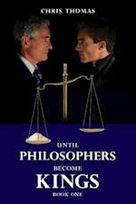 Until Philosophers Become Kings