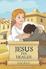 Jesus: The Healer