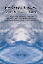 My Sleep Journal for Optimum Health