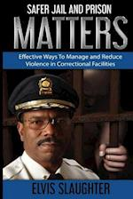 Safer Jail and Prison Matters