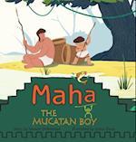 Maha the Mucatan Boy