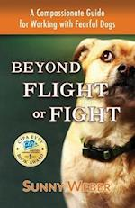 Beyond Flight or Fight