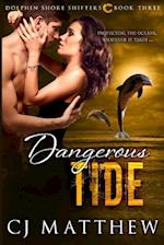 Dangerous Tide: Dolphin Shore Shifters Book 3 af Cj Matthew