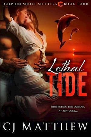 Bog, hæftet Lethal Tide: Dolphin Shore Shifters Book 4 af Cj Matthew
