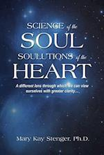 Science of the Soul: Soulutions of the Heart