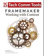 FrameMaker - Working with Content: Updated for 2017 Release (8.5