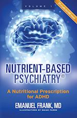 Nutrient-Based Psychiatry: A Nutritional Prescription for ADHD
