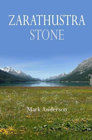 Bog, hæftet Zarathustra Stone: Friedrich Nietzsche in Sils-Maria af Mark Anderson