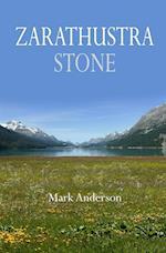 Zarathustra Stone: Friedrich Nietzsche in Sils-Maria