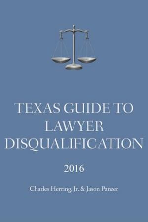 Texas Guide to Lawyer Disqualification