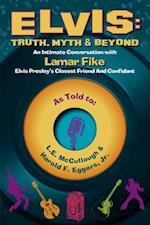 Elvis: Truth, Myth & Beyond