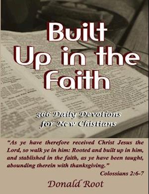 Bog, hæftet Built Up in the Faith: 366 Daily Devotions for New Christians af Donald Root
