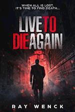 Live to Die Again af Ray Wenck