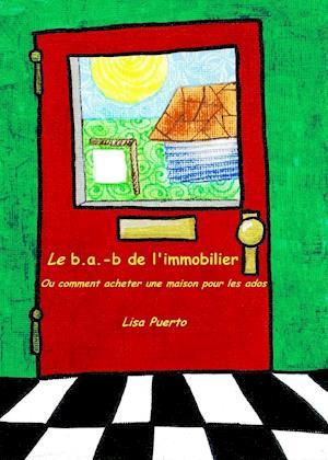 Bog, paperback Le B.A.-B de L'Immobilier af Lisa Puerto