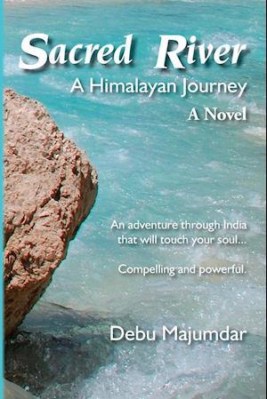 Bog, hæftet Sacred River: A Himalayan Journey af Debu Majumdar