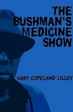 The Bushman's Medicine Show