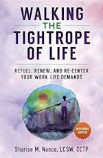 Walking the Tightrope of Life