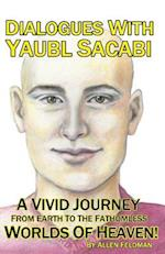 Dialogues with Yaubl Sacabi