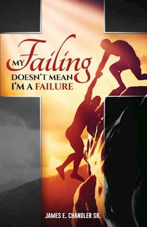 Bog, paperback My Failing Doesn't Mean I'm a Failure af James E. Chandler Sr