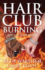 Hair Club Burning