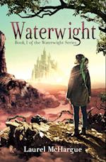 Waterwight: Book 1 of the Waterwight Series af Laurel Mchargue