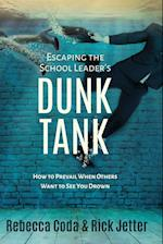 Escaping the School Leader's Dunk Tank