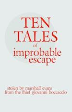 Ten Tales of Improbable Escape