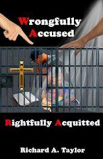 Wrongfully Accused, Rightfully Acquitted