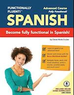 Functionally Fluent! Advanced Spanish Course, Including Full-Color Spanish Coursebook and Audio Downloads