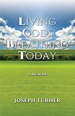 Living Gods Breathing Today