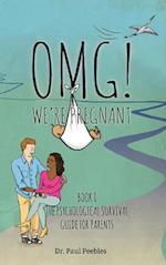 Omg! We're Pregnant (Psychological Survival Guide for Parents, nr. 1)