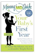 The Mommy MD Guide to Your Baby's First Year--Completely Revised and Updated (The Mommy MD Guides)
