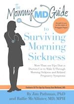 The Mommy MD Guide to Surviving Morning Sickness (The Mommy MD Guides)