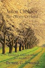 The Cherry Orchard by Anton Chekhovtranslated, Adapted, Edited and Annotated by