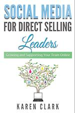 Social Media for Direct Selling Leaders: Growing and Supporting Your Team Online
