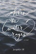 Where the Water Rages