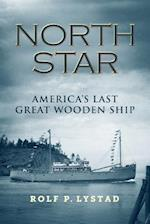 NORTH STAR: America's Last Great Wooden Ship