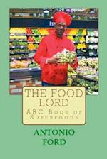 The Food Lord ABC Book of Superfoods