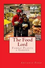 The Food Lord Family Plants a Garden