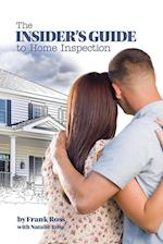 The Insider's Guide to Home Inspection