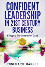 Confident Leadership in 21st Century Business