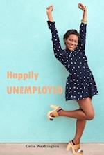 Happily Unemployed af Celia Washington