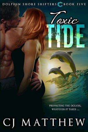 Bog, hæftet Toxic Tide: Dolphin Shore Shifters Book 5 af Cj Matthew