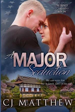 A Major Seduction: Colonel's Daughters Book 1