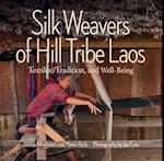 Silk Weavers of Hill Tribe Laos